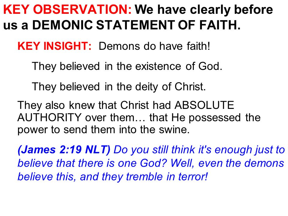 KEY OBSERVATION: We have clearly before us a DEMONIC STATEMENT OF FAITH.