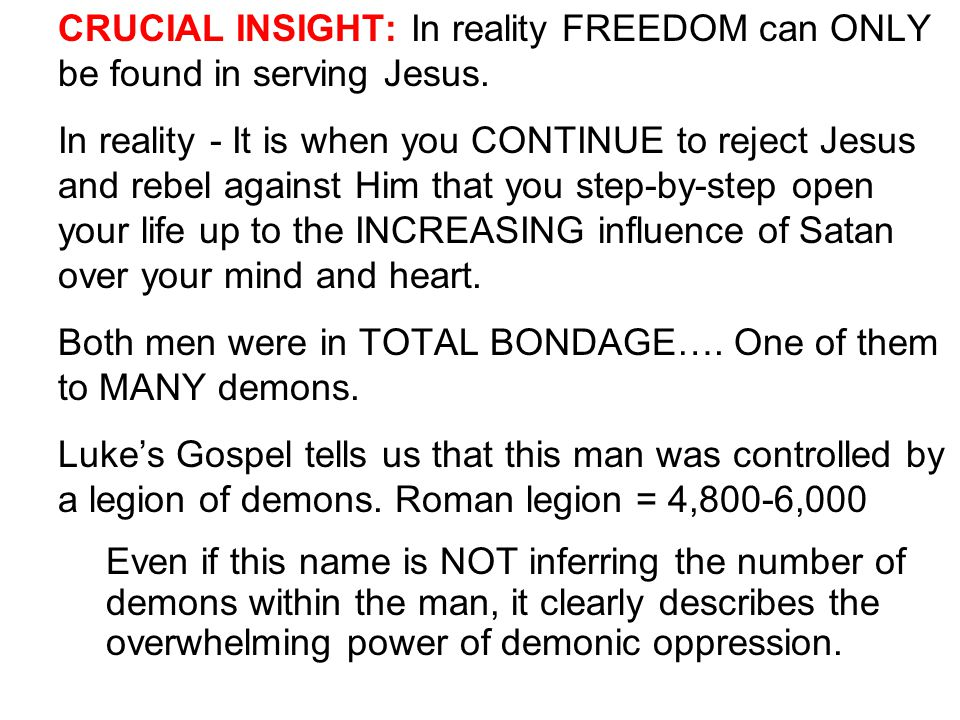 CRUCIAL INSIGHT: In reality FREEDOM can ONLY be found in serving Jesus.