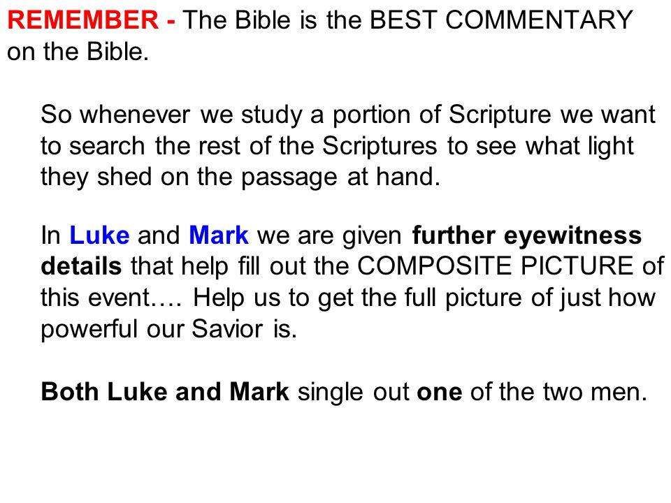 REMEMBER - The Bible is the BEST COMMENTARY on the Bible.