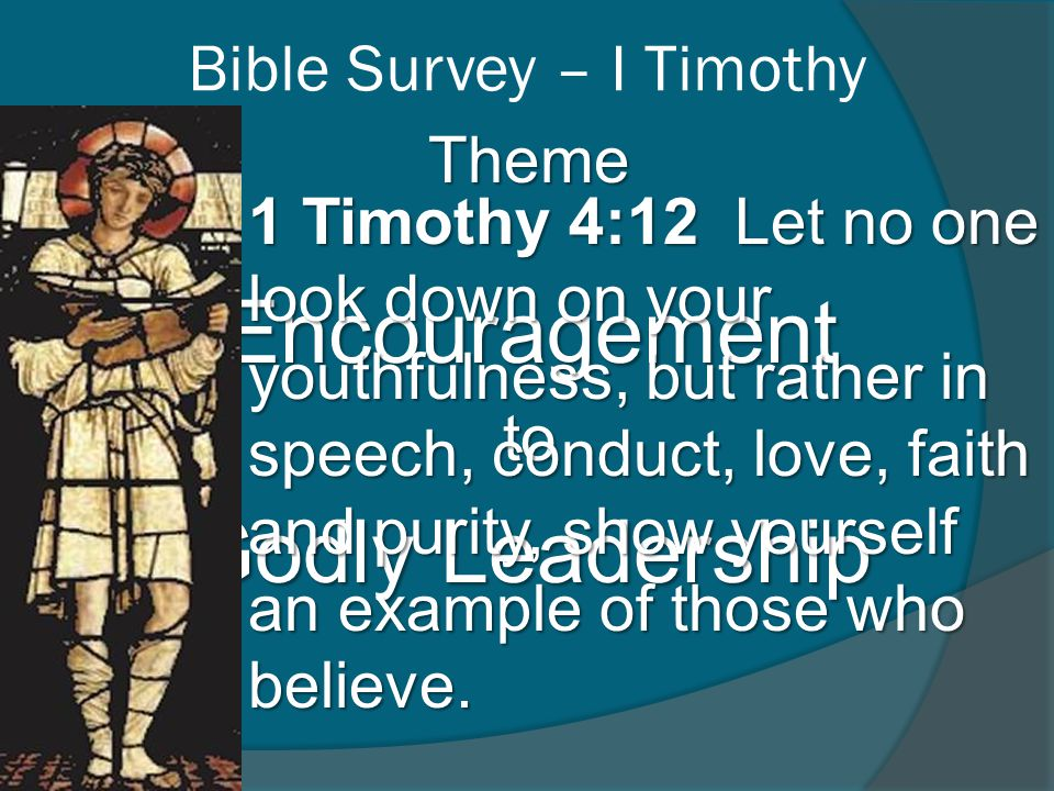 Bible Survey – I Timothy Purpose of Writing Part of Timothy's responsibility in Ephesus was to insure that the teaching of the churches was based on true, sound doctrine and that false teaching be eradicated.
