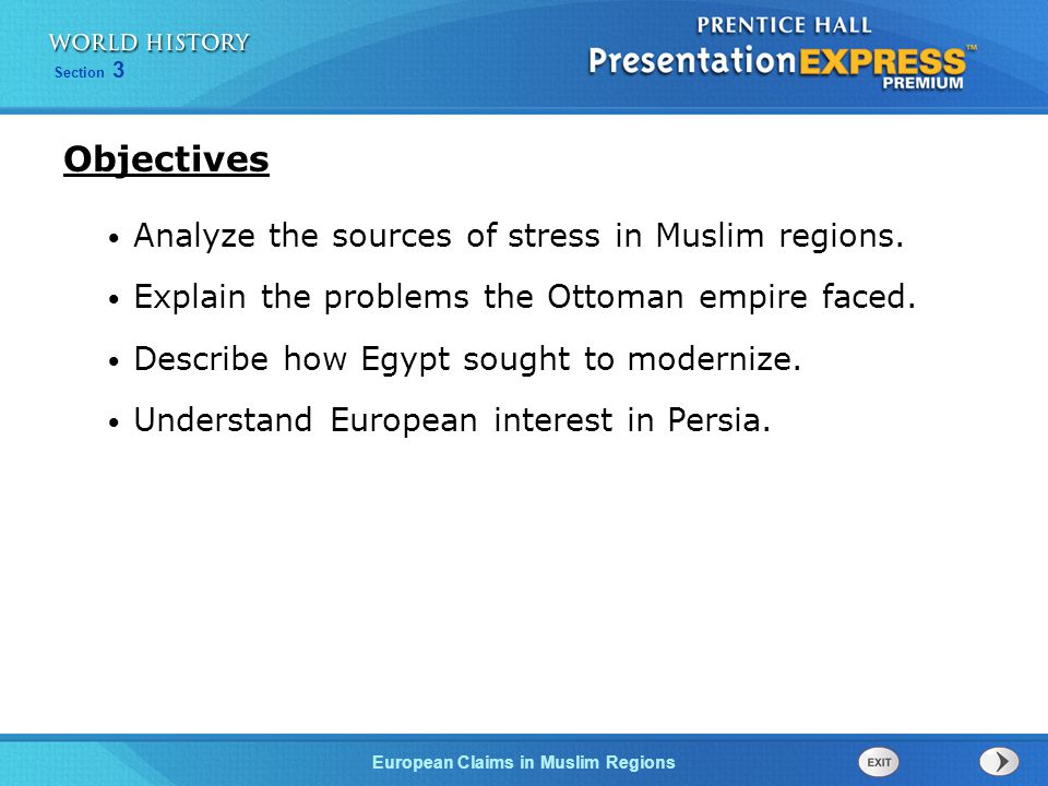 European Claims in Muslim Regions Section 3 Muhammad Ali, appointed governor by the Ottomans, modernized Egypt in the early 1800s.