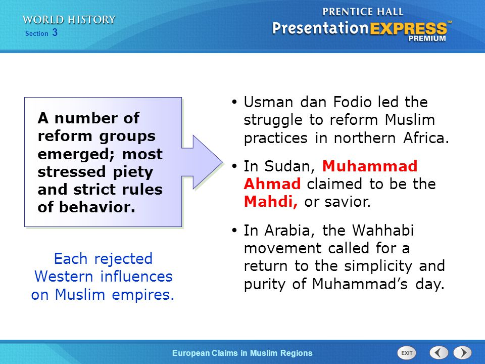 European Claims in Muslim Regions Section 3 A number of reform groups emerged; most stressed piety and strict rules of behavior. Usman dan Fodio led t