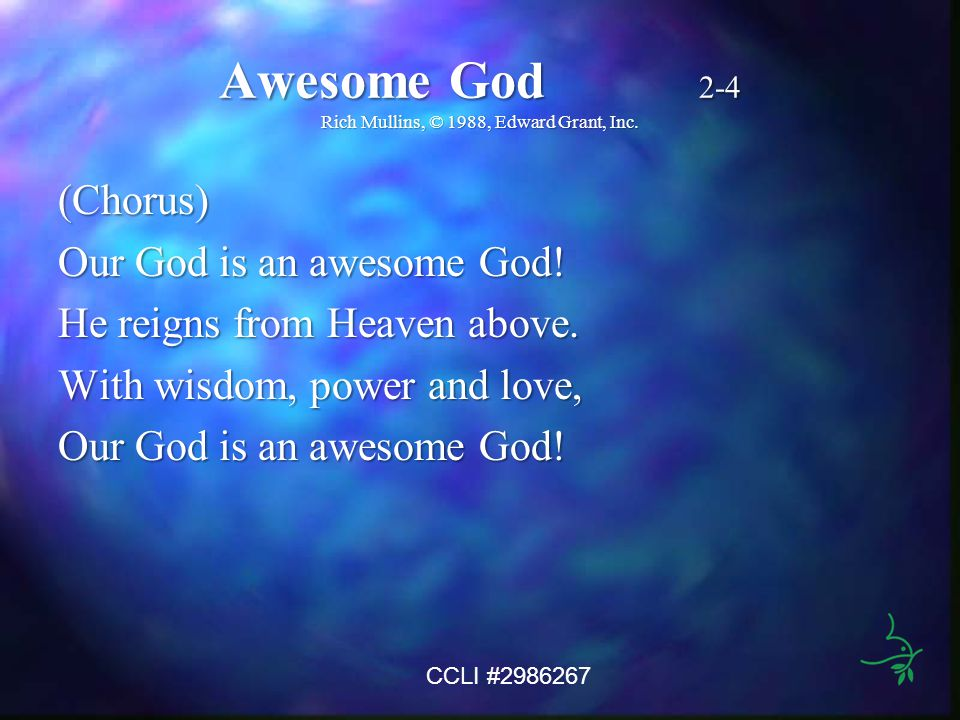 Awesome God 2-4 Rich Mullins, © 1988, Edward Grant, Inc.