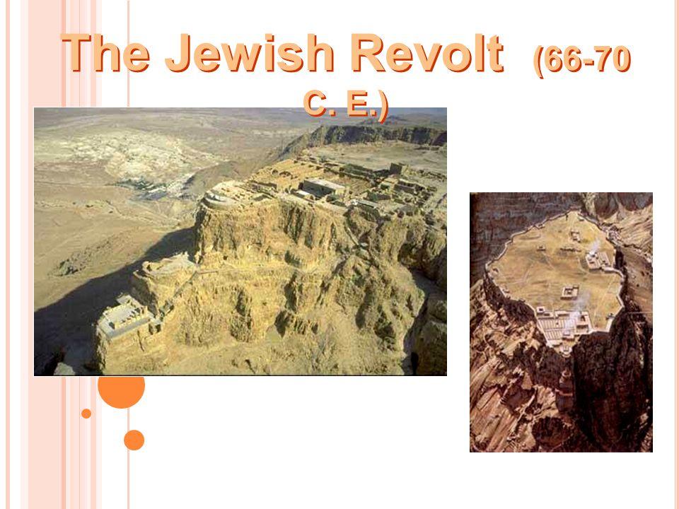 The Jewish Revolt (66-70 C. E.)