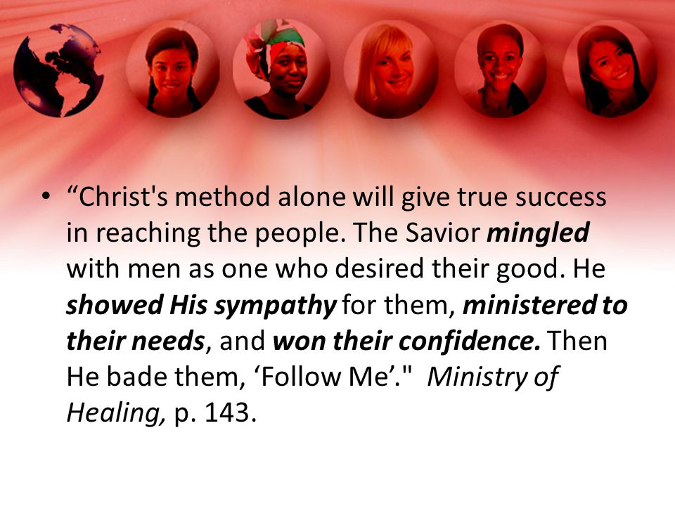 Christ s method alone will give true success in reaching the people.
