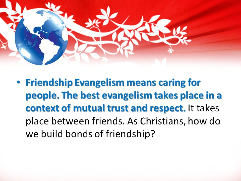 Friendship Evangelism means caring for people.
