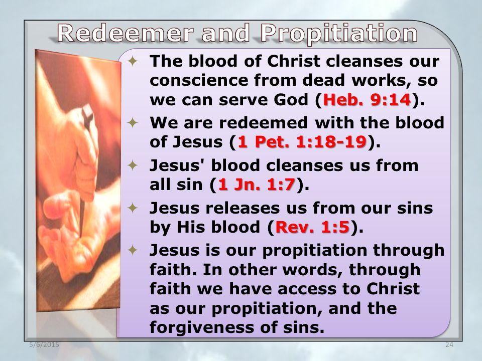 Heb. 9:14  The blood of Christ cleanses our conscience from dead works, so we can serve God (Heb.