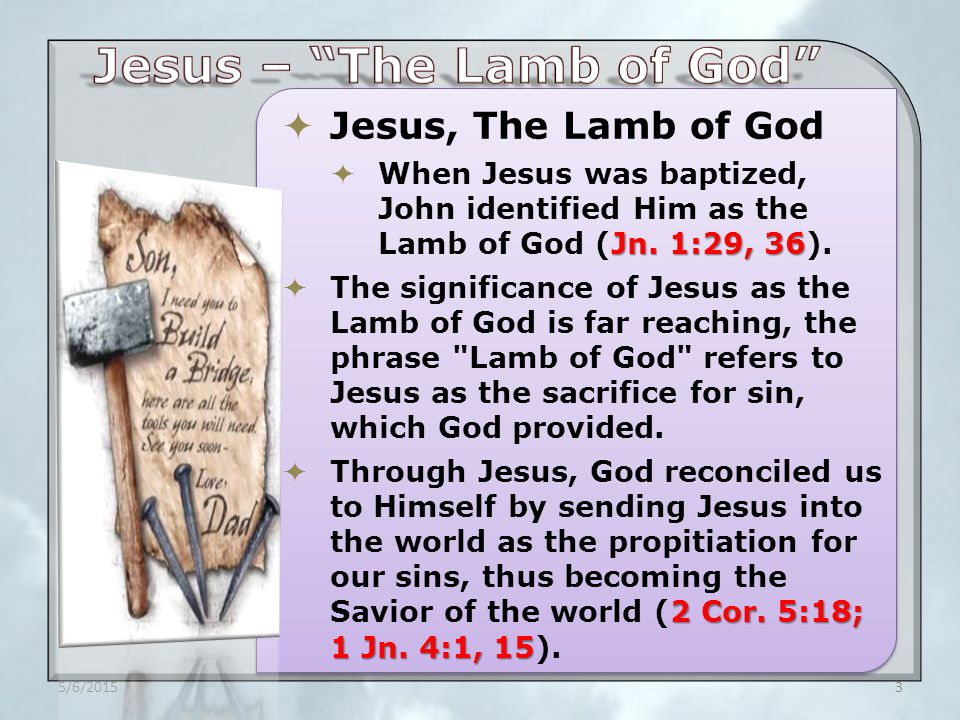  Jesus, The Lamb of God Acts 8:32; Isa.
