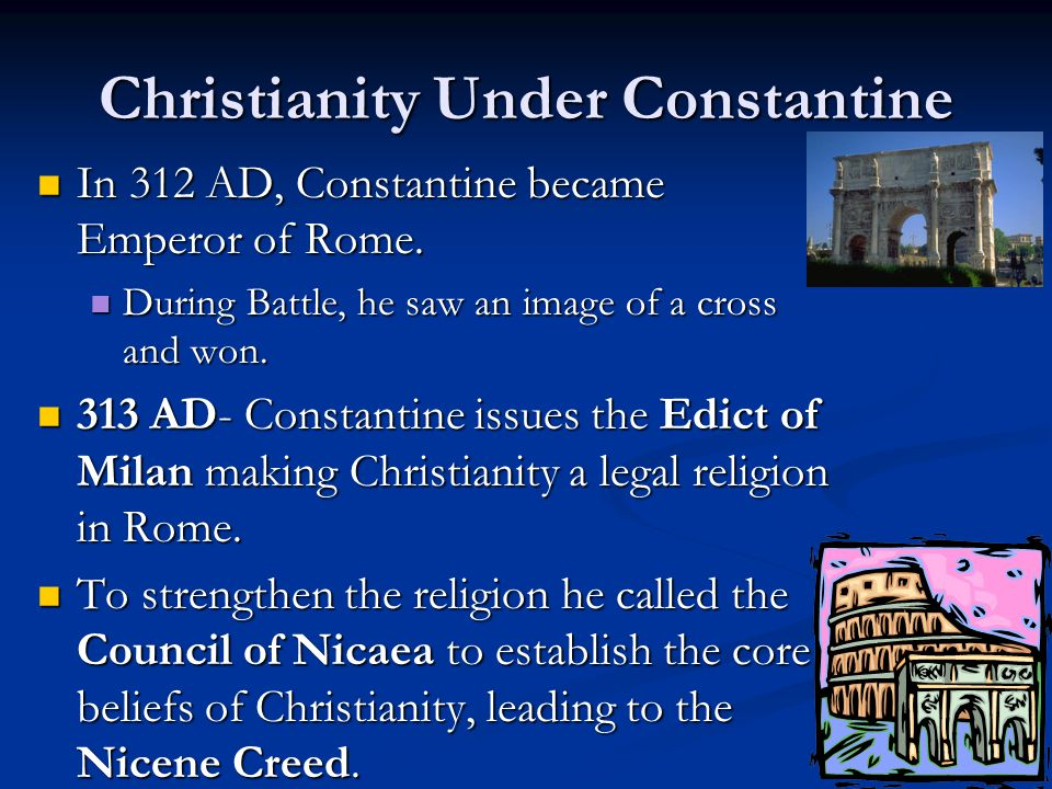 Christianity Under Constantine In 312 AD, Constantine became Emperor of Rome. In 312 AD, Constantine became Emperor of Rome. During Battle, he saw an
