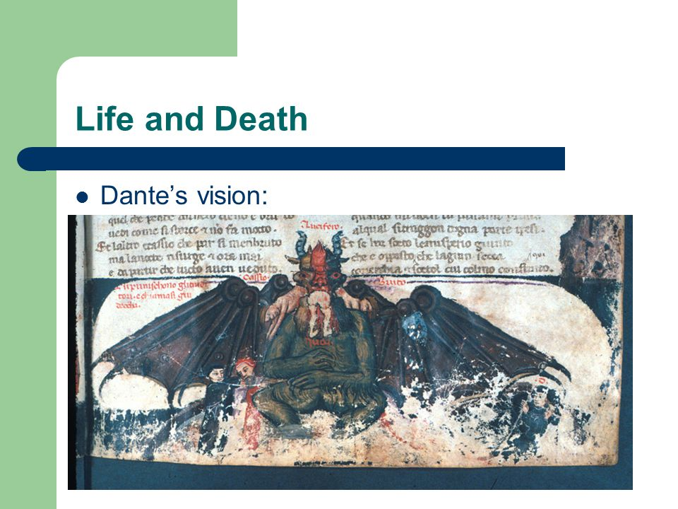 Life and Death Dante's vision: