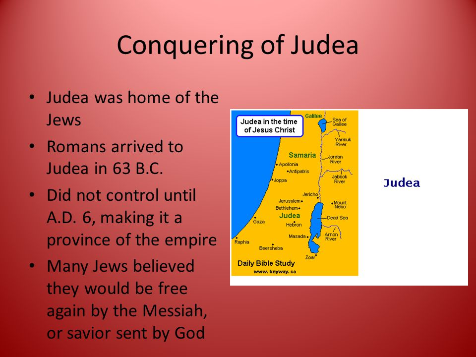Jesus of Nazareth Born in Bethlehem, a town in Judea, around 6 or 4 B.C.