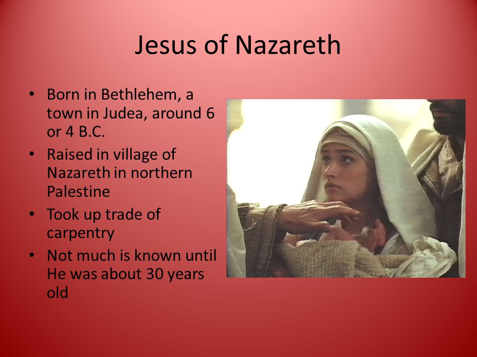 Jesus of Nazareth For 3 years He preached, taught, did good works, and reportedly performed miracles Taught many ideas from the Jewish faith, including monotheism and the Ten Commandments