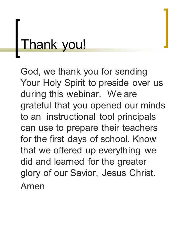 Thank you! God, we thank you for sending Your Holy Spirit to preside over us during this webinar. We are grateful that you opened our minds to an inst