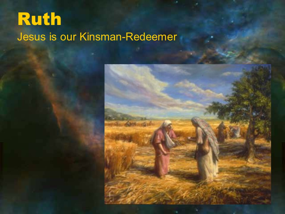 Ruth Jesus is our Kinsman-Redeemer