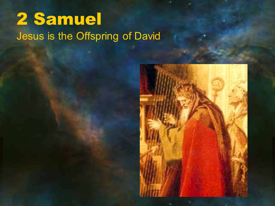 2 Samuel Jesus is the Offspring of David