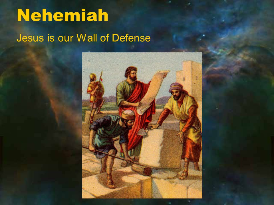 Nehemiah Jesus is our Wall of Defense