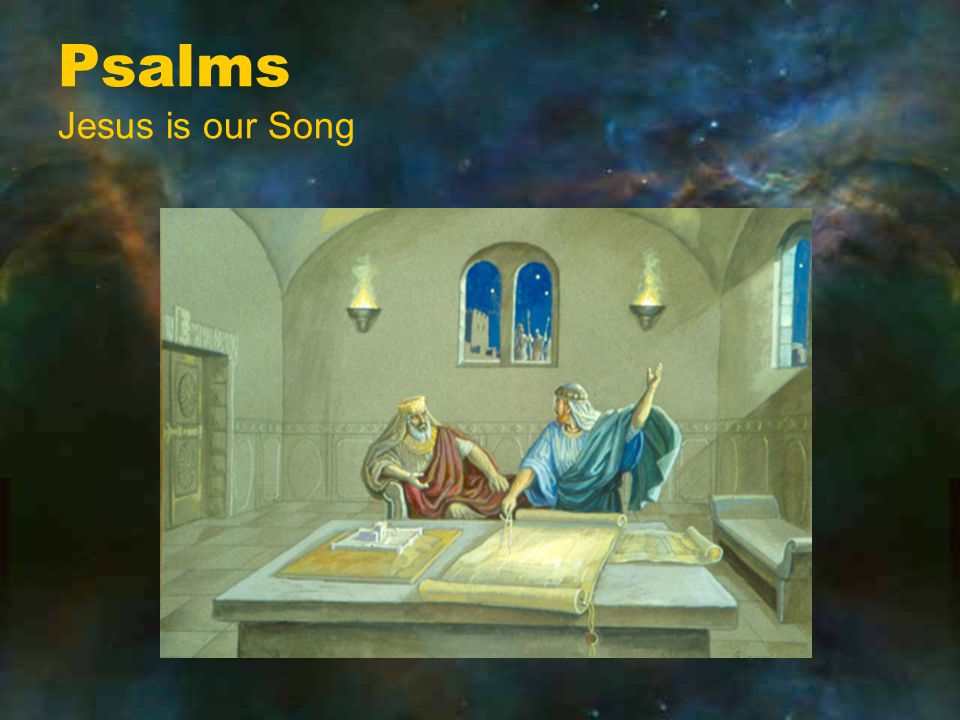 Psalms Jesus is our Song