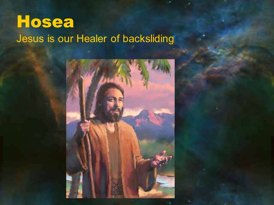 Hosea Jesus is our Healer of backsliding