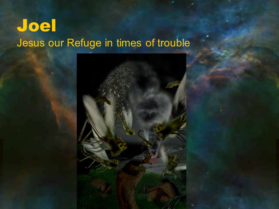 Joel Jesus our Refuge in times of trouble