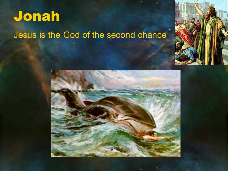 Jonah Jesus is the God of the second chance
