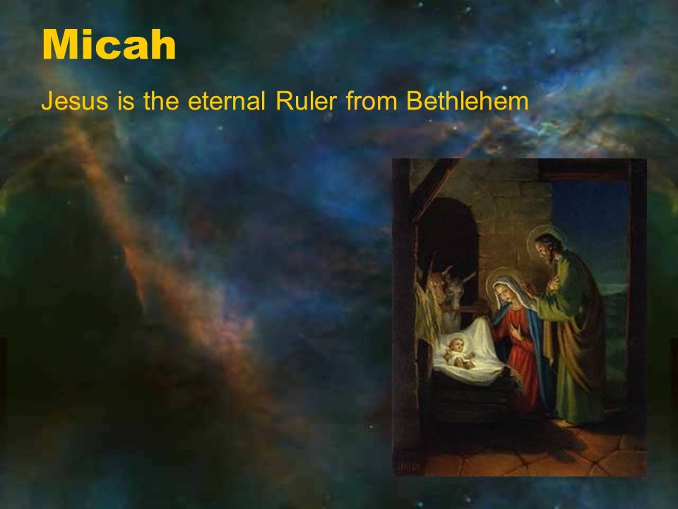 Micah Jesus is the eternal Ruler from Bethlehem