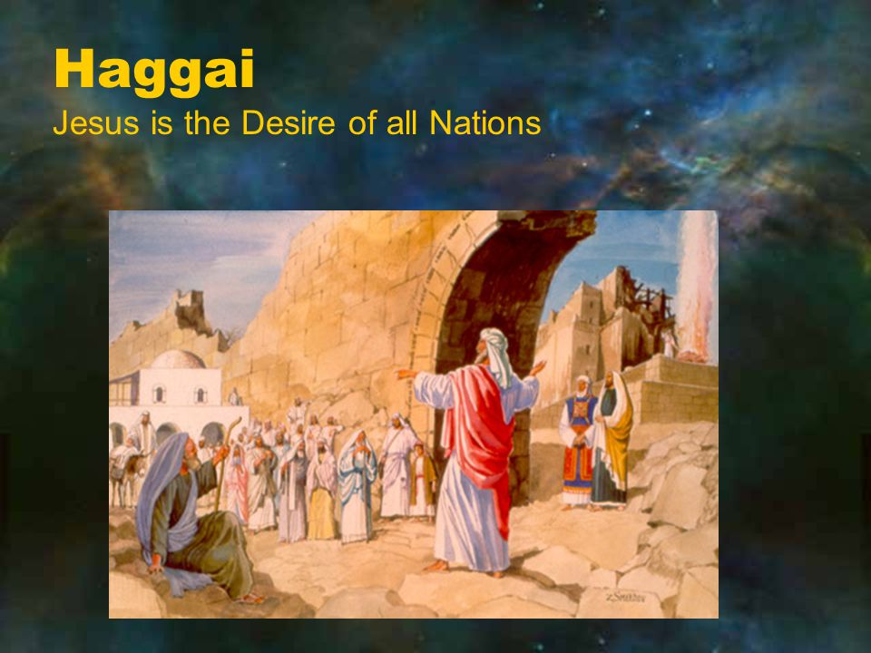 Haggai Jesus is the Desire of all Nations