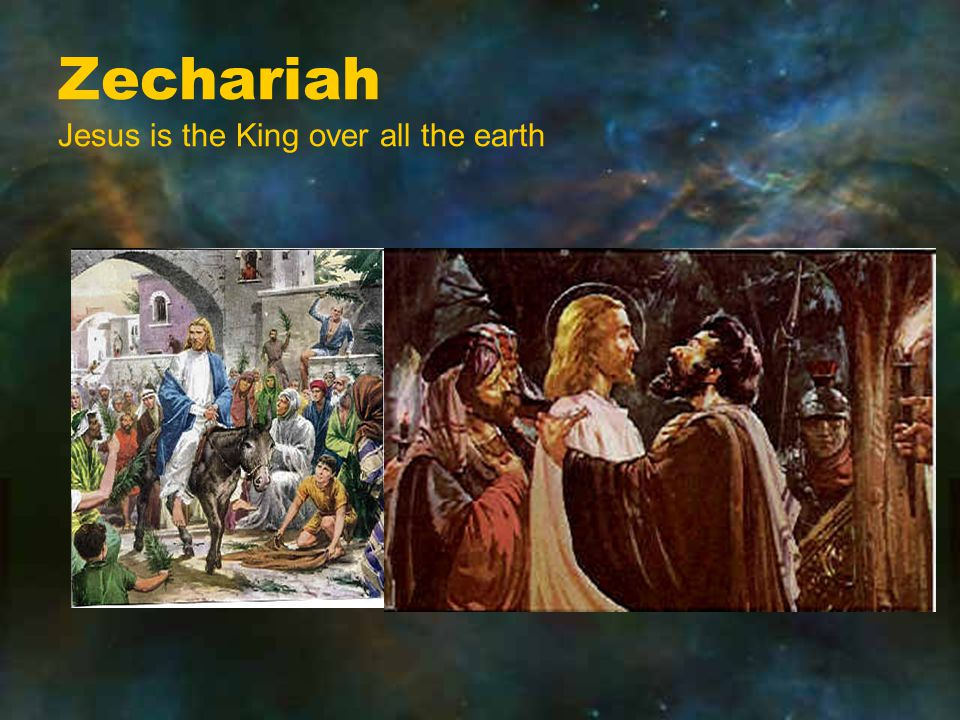 Zechariah Jesus is the King over all the earth