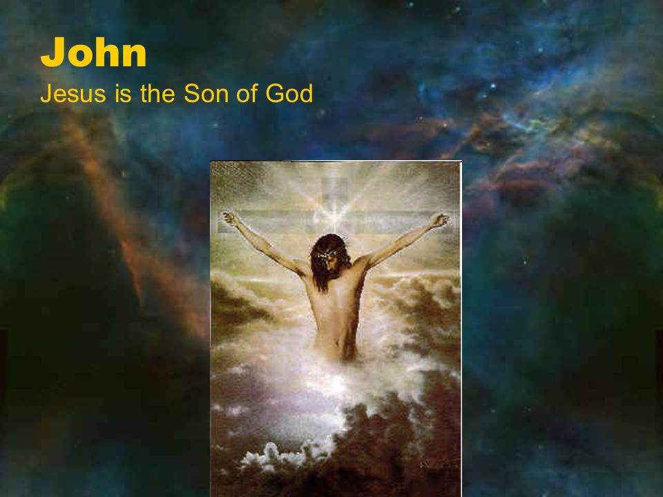 John Jesus is the Son of God
