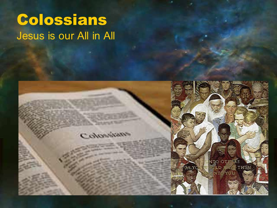 Colossians Jesus is our All in All