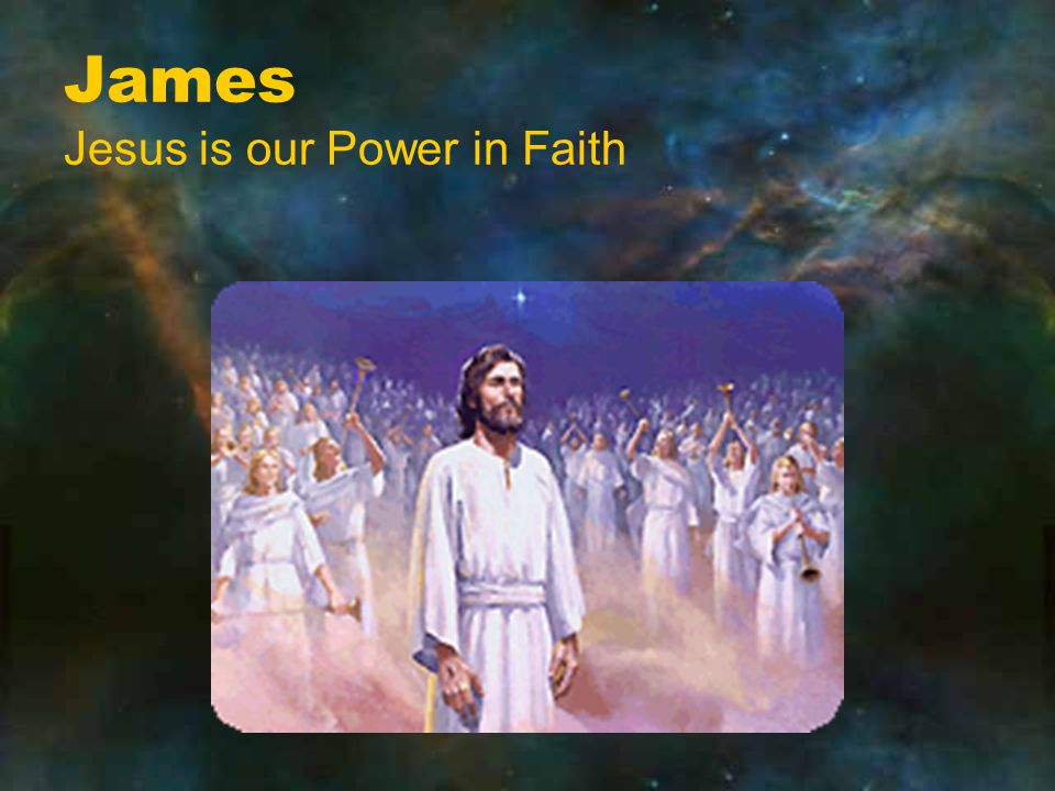 James Jesus is our Power in Faith