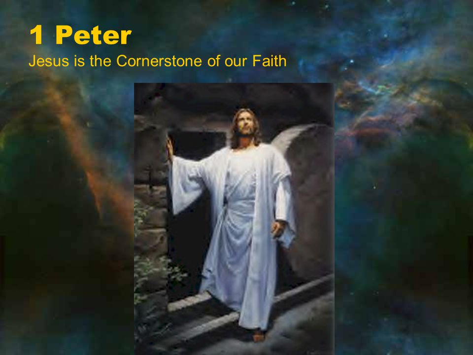 1 Peter Jesus is the Cornerstone of our Faith