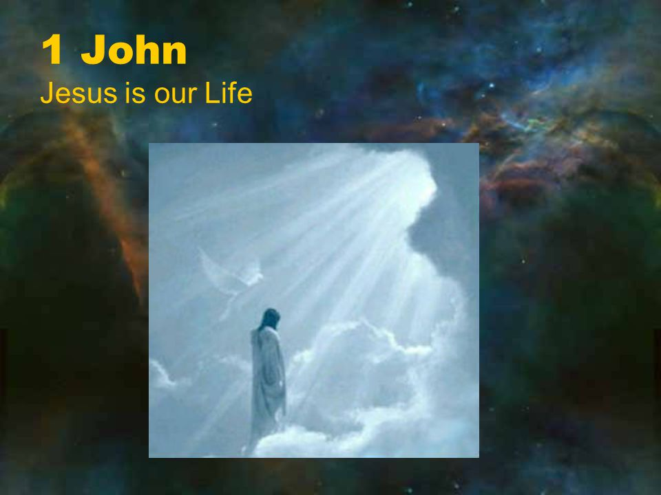 1 John Jesus is our Life