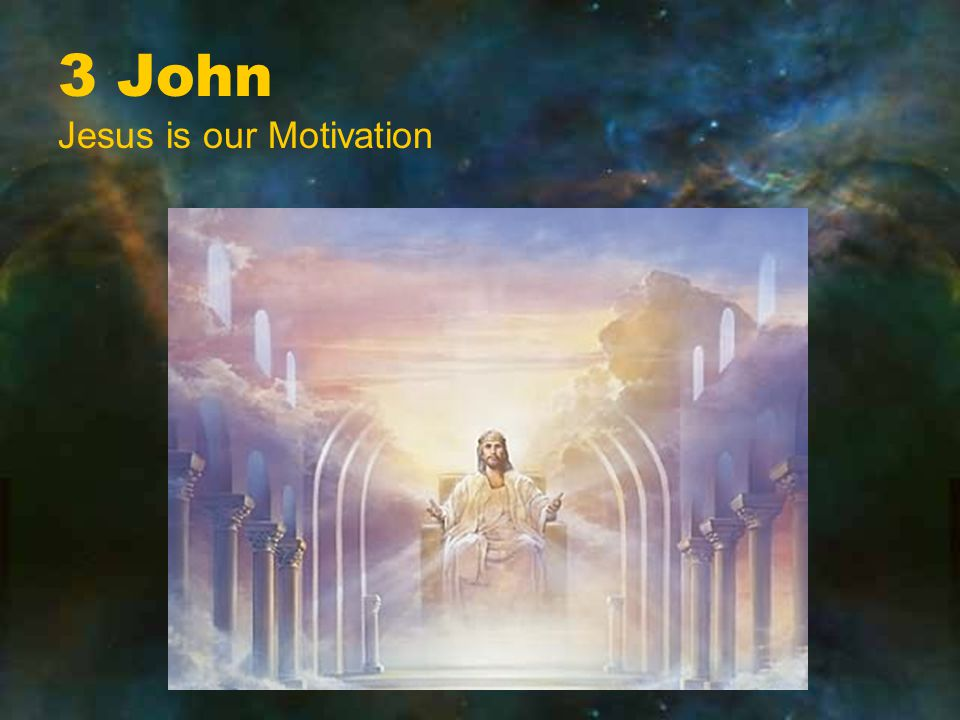 3 John Jesus is our Motivation