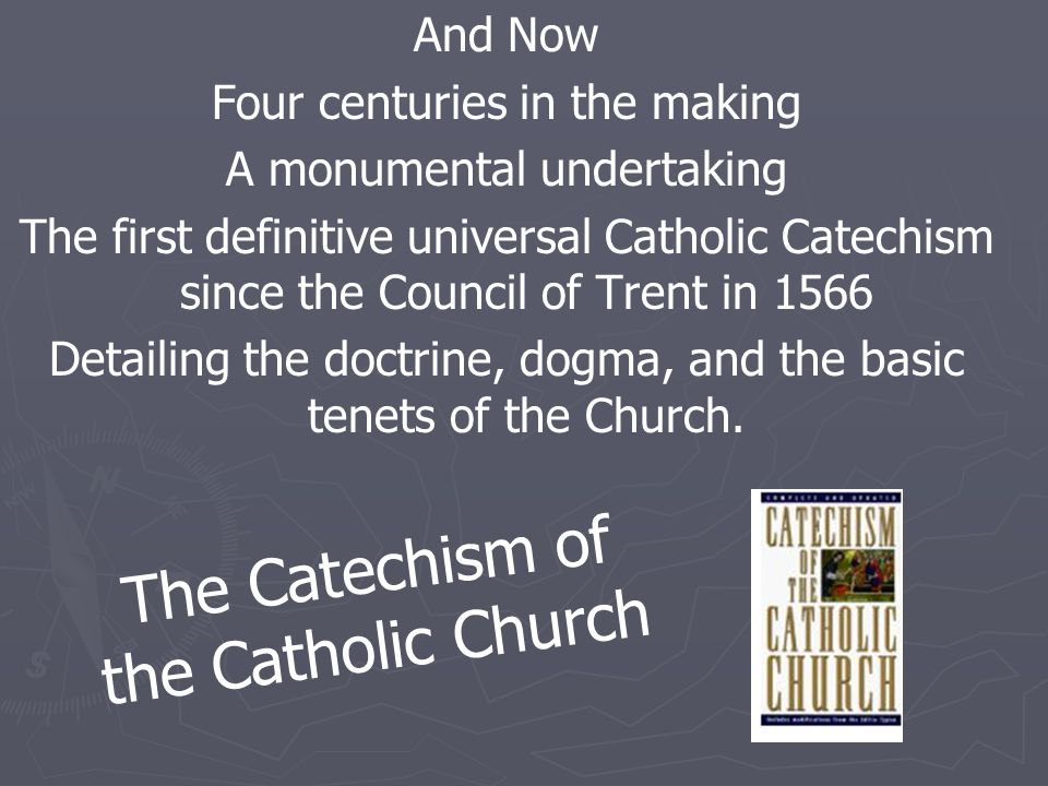 And Now Four centuries in the making A monumental undertaking The first definitive universal Catholic Catechism since the Council of Trent in 1566 Detailing the doctrine, dogma, and the basic tenets of the Church.
