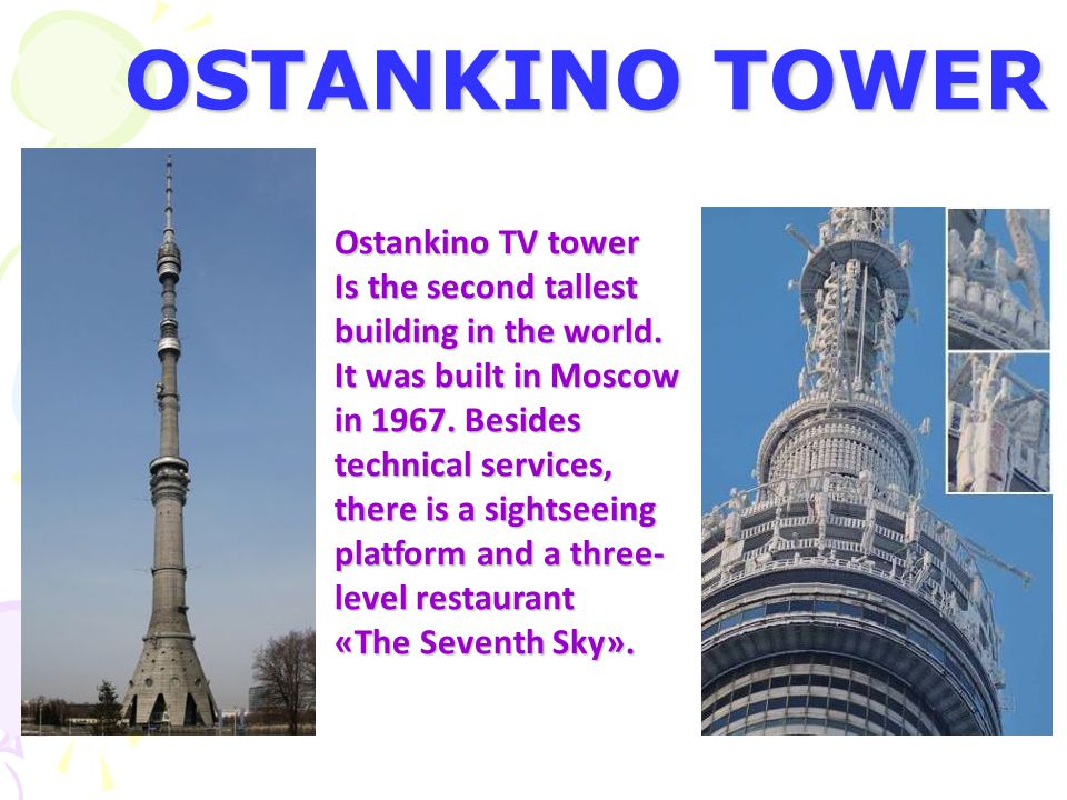 OSTANKINO TOWER Ostankino TV tower Is the second tallest building in the world.
