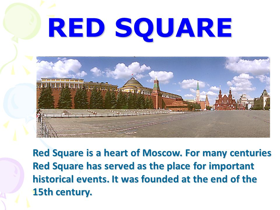 RED SQUARE Red Square is a heart of Moscow.
