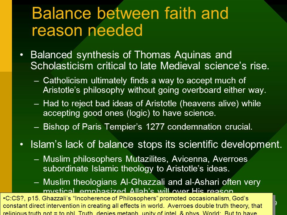 Jaki-Duhem & Merton Theses 9 Balance between faith and reason needed Balanced synthesis of Thomas Aquinas and Scholasticism critical to late Medieval
