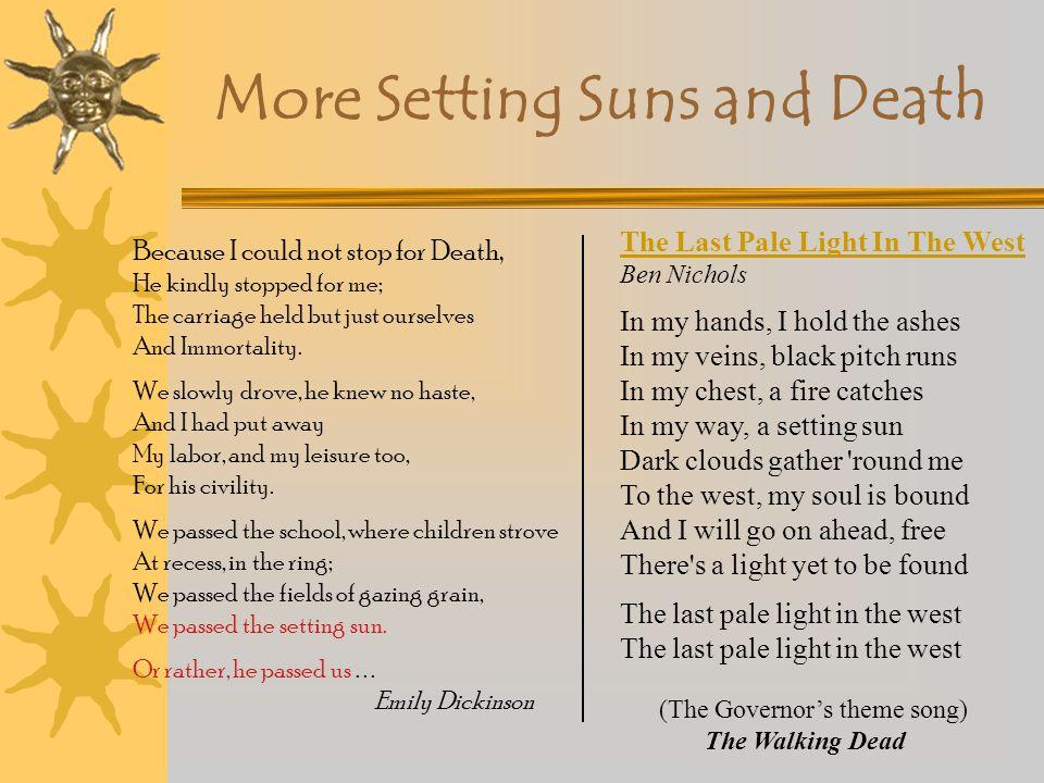X Rising sun –Birth –Creation –Enlightenment X Setting sun –Death