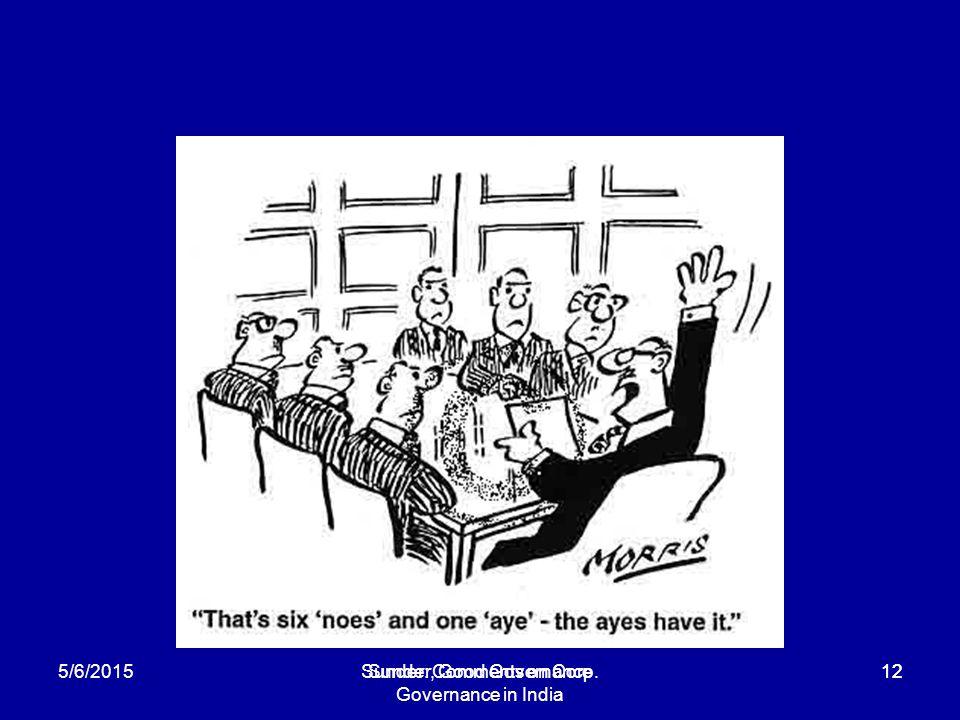 Sunder: Comments on Corp. Governance in India 125/6/2015Sunder, Good Governance12