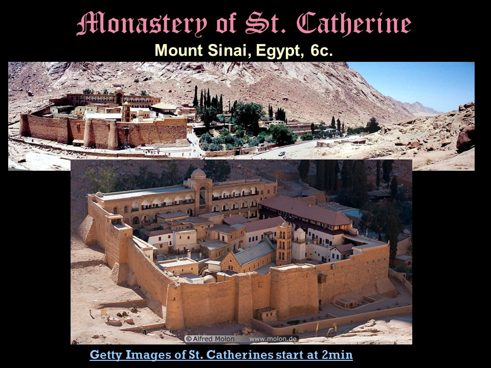 Monastery of St. Catherine Mount Sinai, Egypt, 6c. Getty Images of St. Catherines start at 2min