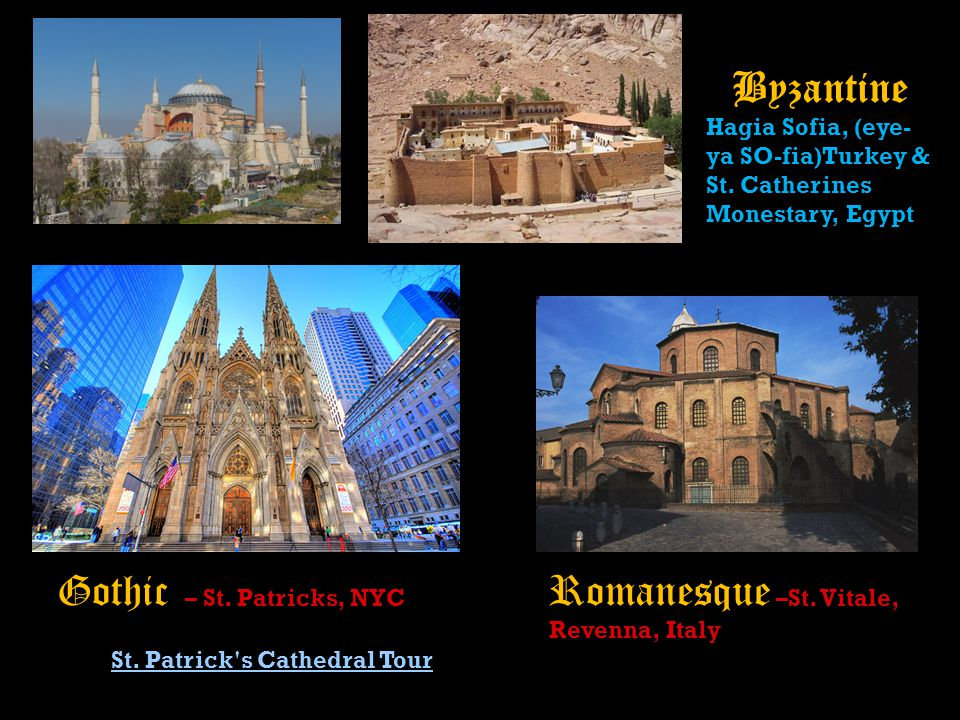 St. Patrick s Cathedral Tour Byzantine Hagia Sofia, (eye- ya SO-fia)Turkey & St.