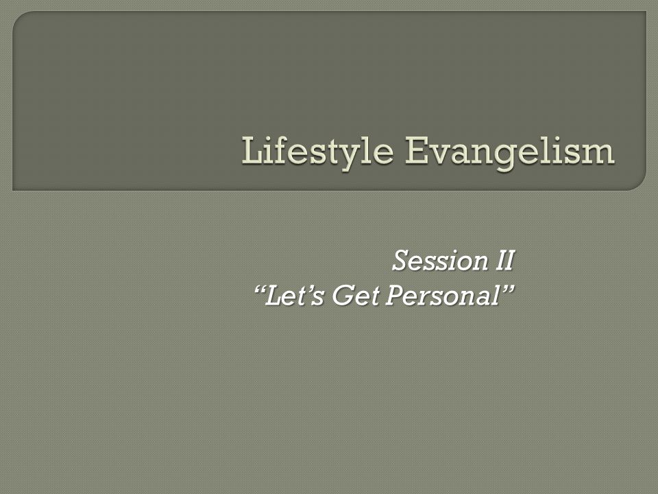 "Session II ""Let's Get Personal"""