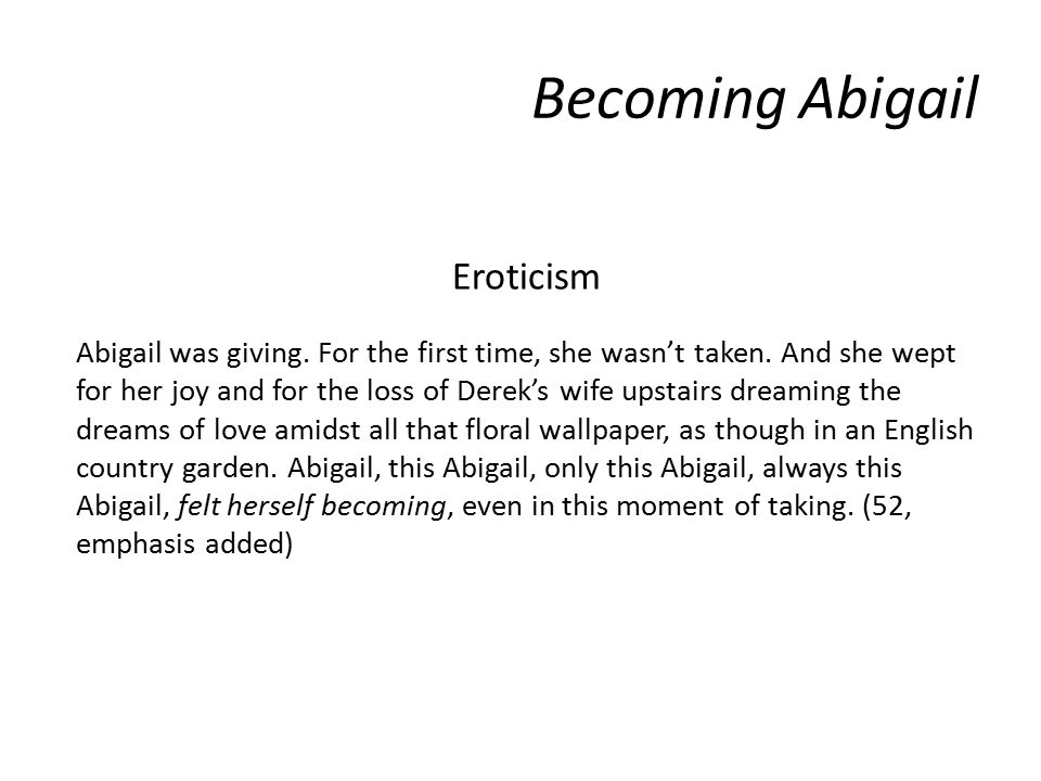 Becoming Abigail Eroticism Abigail was giving.For the first time, she wasn't taken.