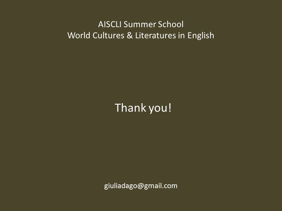Thank you! giuliadago@gmail.com AISCLI Summer School World Cultures & Literatures in English