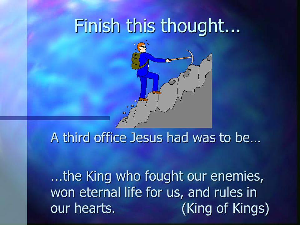What does Jesus do that makes him King... n 1 Samuel 8:20 n Romans 14:9 n Luke 17:20-21