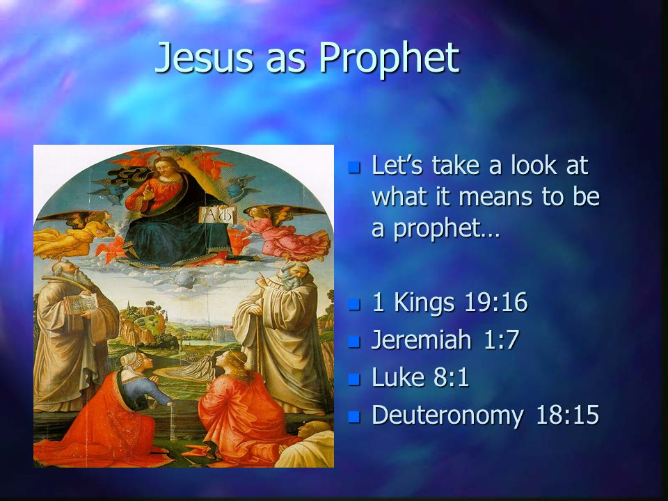 We see from Scripture that Jesus was anointed to be Prophet, Priest, and King