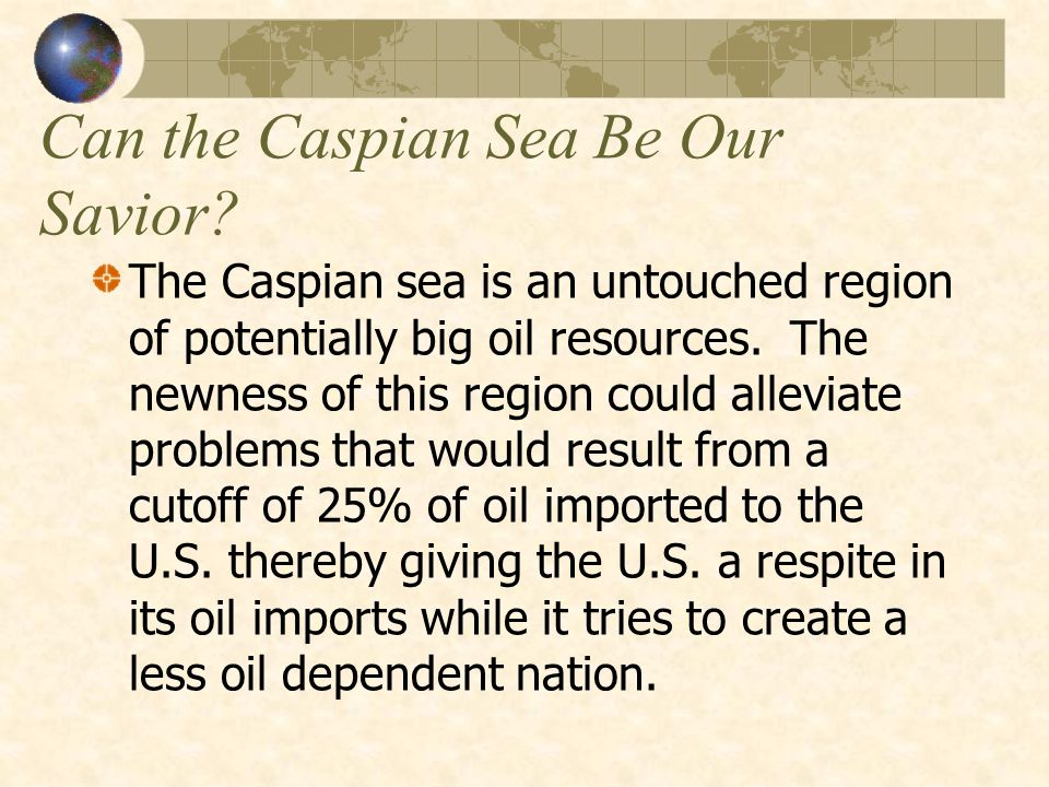 Can the Caspian Sea Be Our Savior.