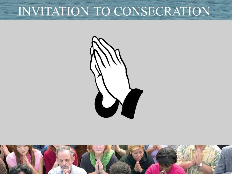 Title of PresentationDate INVITATION TO CONSECRATION