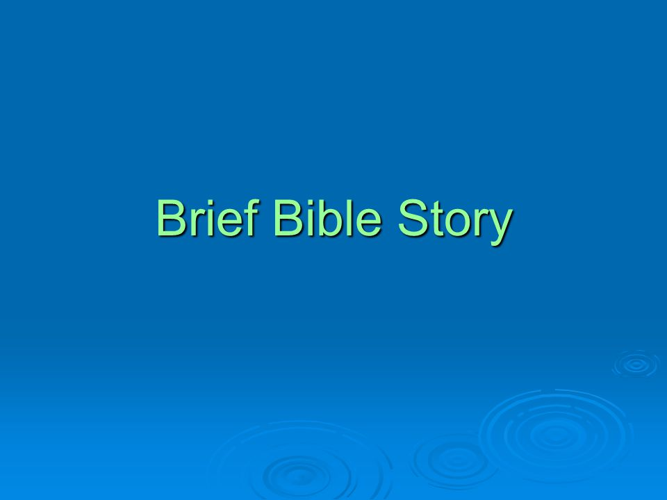 Brief Bible Story