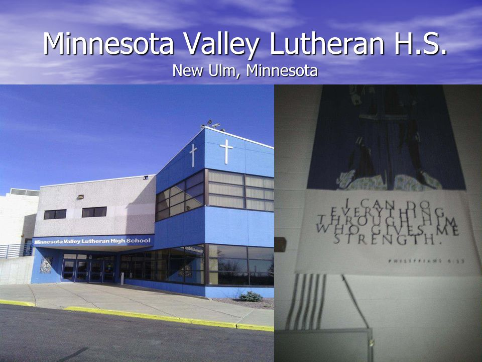 Minnesota Valley Lutheran H.S. New Ulm, Minnesota